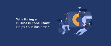 Why Hiring a Business Consultant Helps Your Business