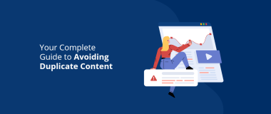 Your Complete Guide to Avoiding Duplicate Content