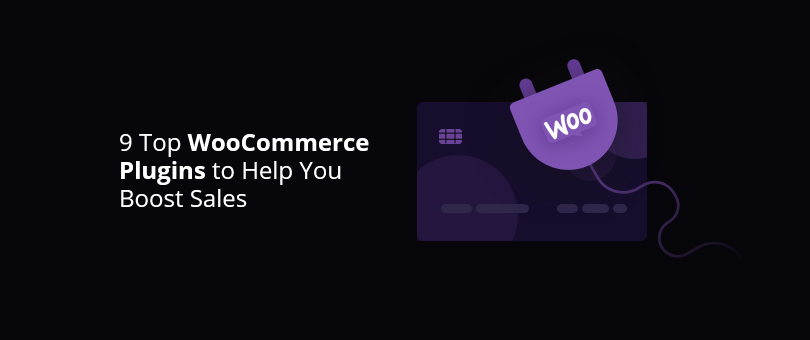 9 Top WooCommerce Plugins to Help You Boost Sales@2x