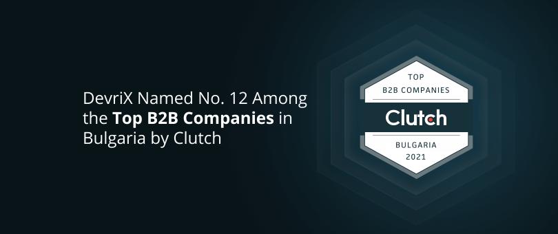DevriX Named No. 12 Among the Top B2B Companies in Bulgaria - Clutch
