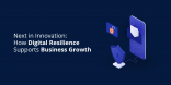 Next in Innovation How Digital Resilience Supports Business Growth