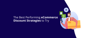 The Best Performing eCommerce Discount Strategies to Try
