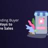 Understanding Buyer Intent_ 5 Ways to Close More Sales