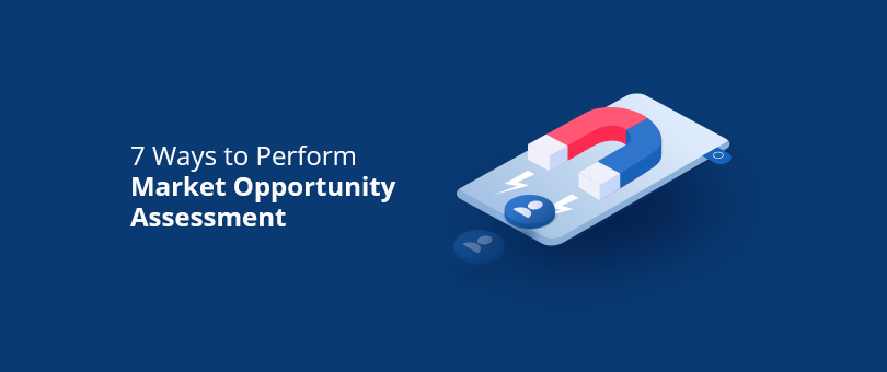 7 Ways to Perform Market Opportunity Assessment@2x