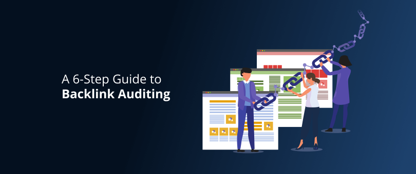 A 6-Step Guide to Backlink Auditing