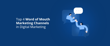 Top 4 Word of Mouth Marketing Channels in Digital Marketing