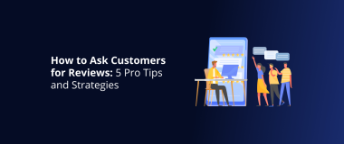 How to Ask Customers for Reviews_ 5 Pro Tips and Strategies