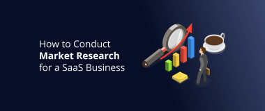 How to Conduct Market Research for a SaaS Business