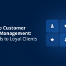 A Guide to Customer Lifecycle Management From Leads to Loyal Clients