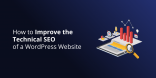 How to Improve the Technical SEO of a WordPress Website