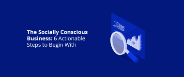 The Socially Conscious Business 6 Actionable Steps to Begin With@2x