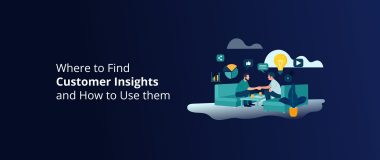 Where to Find Customer Insights and How to Use them